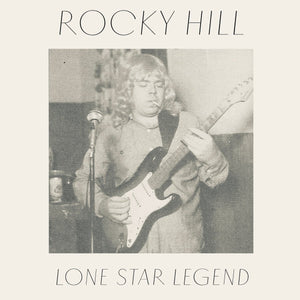 Rocky Hill - Lone Star Legend - Vinyl