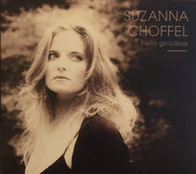 Load image into Gallery viewer, Suzanna Choffel : Hello Goodbye (CD, Album)