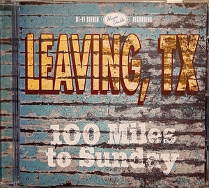 Leaving, TX : 100 Miles to Sunday (CD)