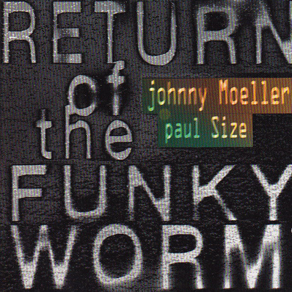 Johnny Moeller, Paul Size : Return Of The Funky Worm (CD, Album)