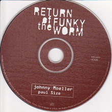 Load image into Gallery viewer, Johnny Moeller, Paul Size : Return Of The Funky Worm (CD, Album)