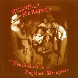The Ranch Girls & Their The Ragtime Wranglers : Hillbilly Harmony (CD, Album, Mono)