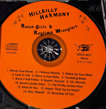 Load image into Gallery viewer, The Ranch Girls & Their The Ragtime Wranglers : Hillbilly Harmony (CD, Album, Mono)