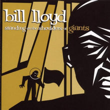 Load image into Gallery viewer, Bill Lloyd (3) : Standing On The Shoulders Of Giants (HDCD, Album)