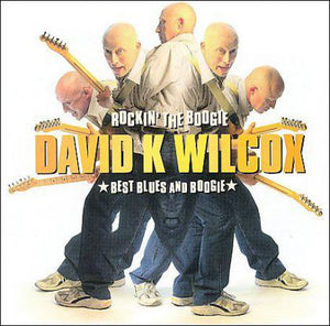David K Wilcox* : Rockin' The Boogie - Best Blues And Boogie (CD, Comp)