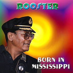 Rooster - Born In Mississippi - CD