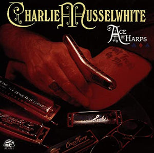 Charlie Musselwhite - Ace Of Harps - CD