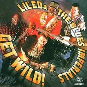 Lil Ed & The Blues Imperials - Get Wild - CD