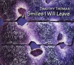 Timothy Thomas - Smiles I Will Leave - CD