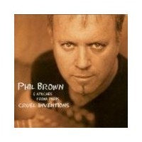 Phil Brown - Cruel Inventions The Remix - CD