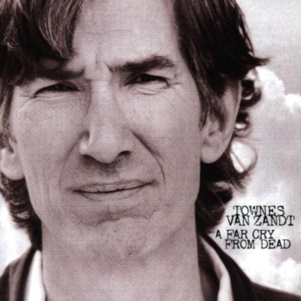 Townes Van Zandt - A Far Cry From Dead - CD