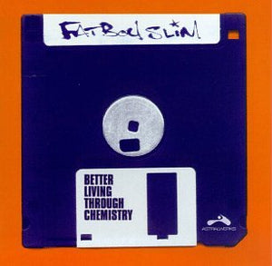 Fatboy Slim - Better Living Through Chemistry - CD