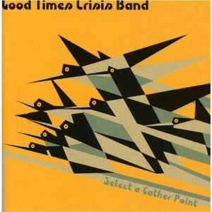 Good Time Crisis Band - Select A Gather Point - CD