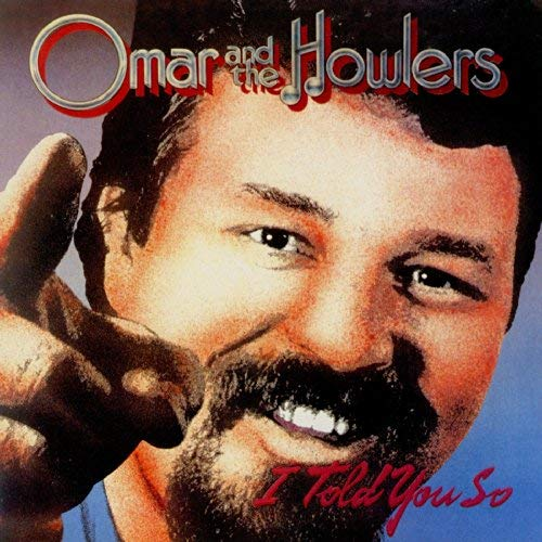 Omar & The Howlers - I Told You So - CD