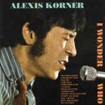 Alexis Korner - I Wonder Who - CD