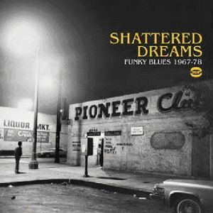 Various Artists - Shattered Dreams Funky Blues 1967-78 - CD