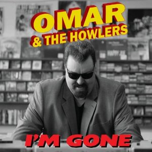 Omar & The Howlers - I'm Gone - CD