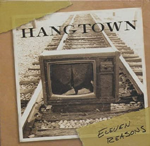Hangtown - 11 Reasons - CD