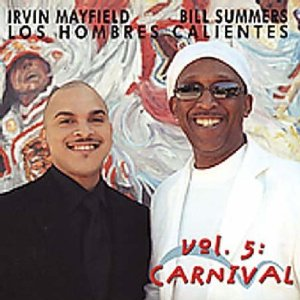 Bill / Mayfield Los Hombres Calientes / Summers - 5: Carnival - CD