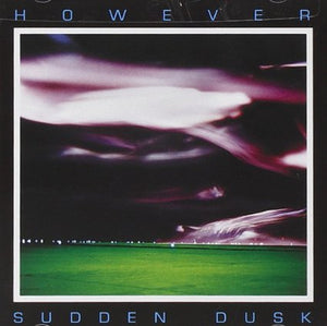 However - Sudden Dusk - CD