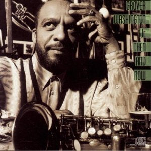 Grover Washington Jr - Then And Now - CD