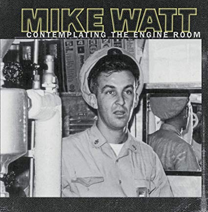 Mike Watt - Contemplating The Engine Room - CD