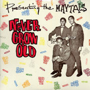 Toots & Maytals - Presenting The Maytals; Never Grow Old - Vinyl