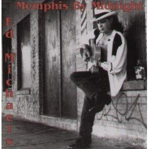 Ed Michaels - Memphis By Midnight - CD