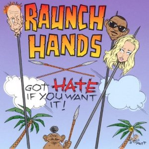 Raunch Hands - Got Hate If You Want It - CD