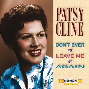 Patsy Cline - Don''t Ever Leave Me Again - CD