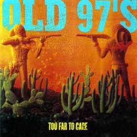 Old 97's - Too Far To Care - CD