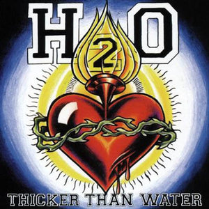 H2o - Thicker Than Water - CD