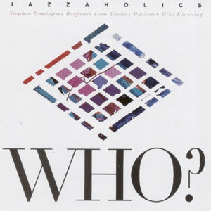 Jazzaholics - Who? - CD