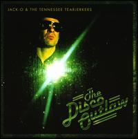 Jack-o & The Tennessee Tearjerkers - The Disco Outlaw - CD