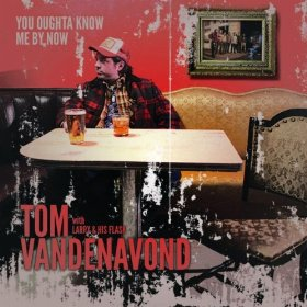 Tom Vandenavond - You Oughta Know Me By Now - CD