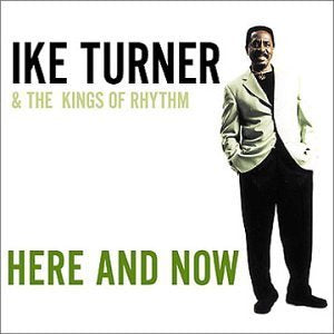 Ike Turner - Here And Now - CD