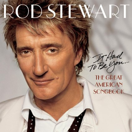 Rod Stewart - It Had To Be You: The Great American Songbook - CD