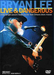 Bryan Lee - Live & Dangerous - DVD