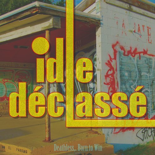 Idle Declasse - Deathless...born To Win - CD