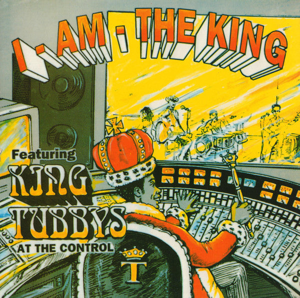 King Tubby - I Am The King