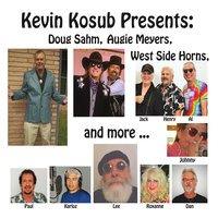 Various/kevin Kosub Presents - Doug Sahm, Augie Meyers, West Side Horns, And More - CD