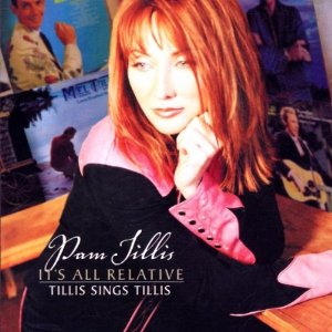 Pam Tillis - It's All Relative Tillis Sings Tillis - CD