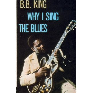B.b. King - Why I Sing The Blues - Cassette
