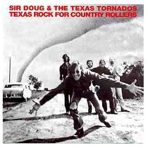 Sir Doug / The Texas Tornados - Texas Rock For Country Rollers - CD