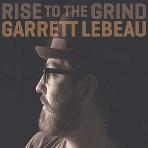 Garrett Lebeau - Rise To The Grind - CD