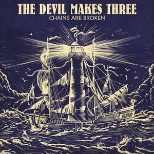 Devil Makes Three - Chains Are Broken - Vinyl