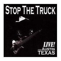 Stop The Truck - Live From Austin Texas - CD