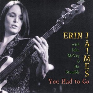 Erin Jaimes - You Had To Go - CD