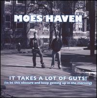 Moes Haven - It Takes A Lot Of Guts! - CD