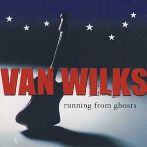 Van Wilks - Running From Ghosts - CD